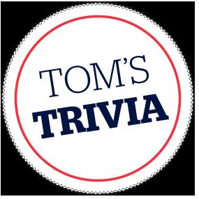 Tom's Trivia