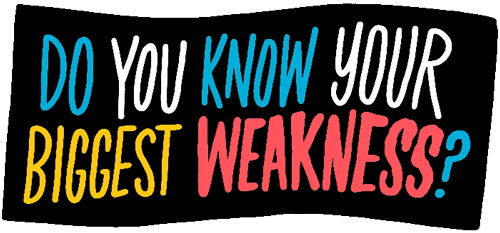 Do you know your biggest weakness? graphic