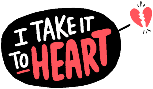I take it to heart graphic