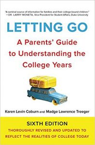 Letting Go: A Parents' Guide to Understanding the College Years by Karen Levin Coburn and Madge Lawrence Treeger