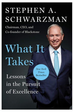 """""""What It Takes: Lessons in the Pursuit of Excellence"""" by Stephen A. Schwarzman"""