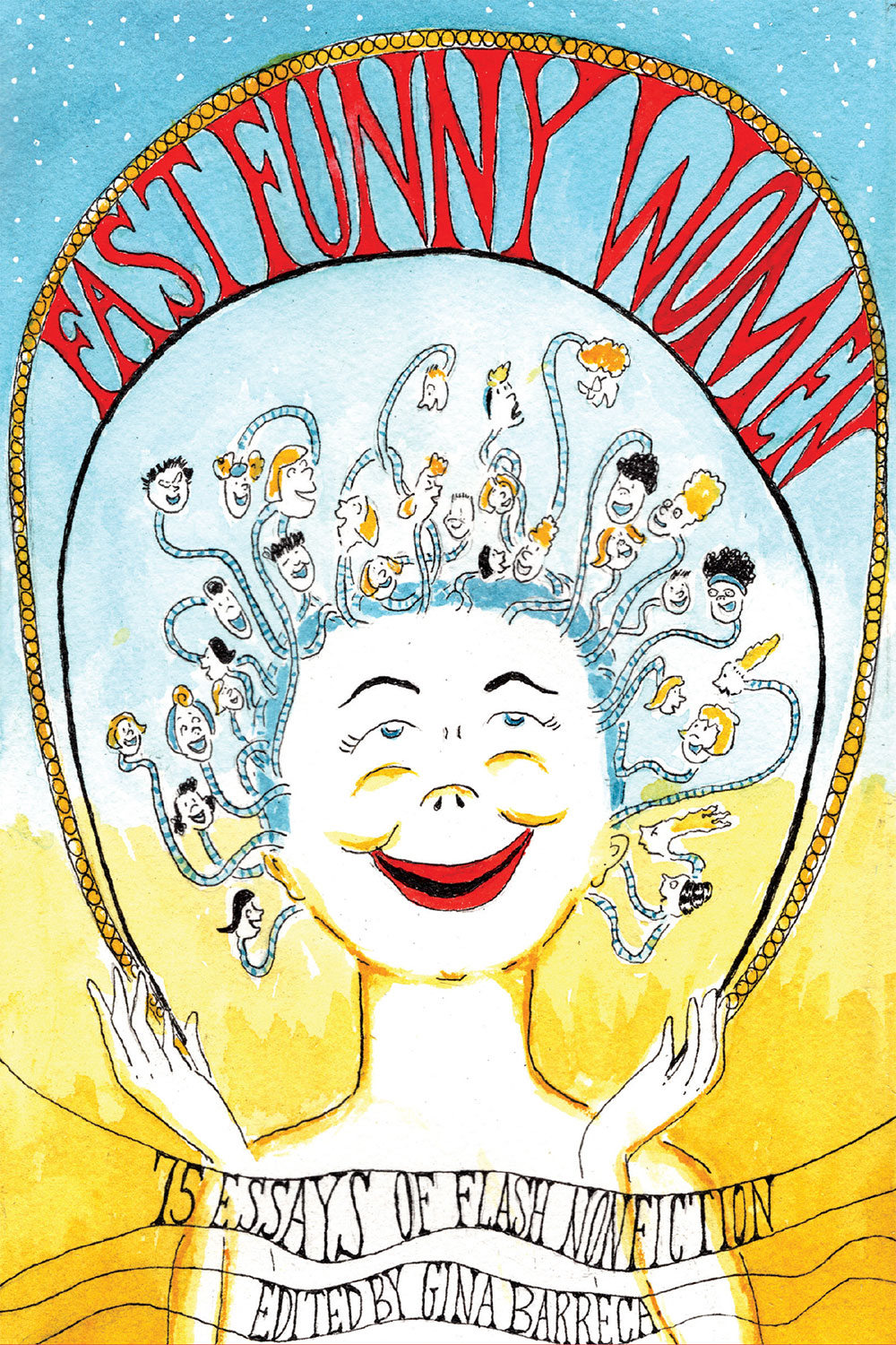 Book Cover Art: Fast Funny Women, 15 Essays of Flash NonFiction, Edited by Gina Barreca
