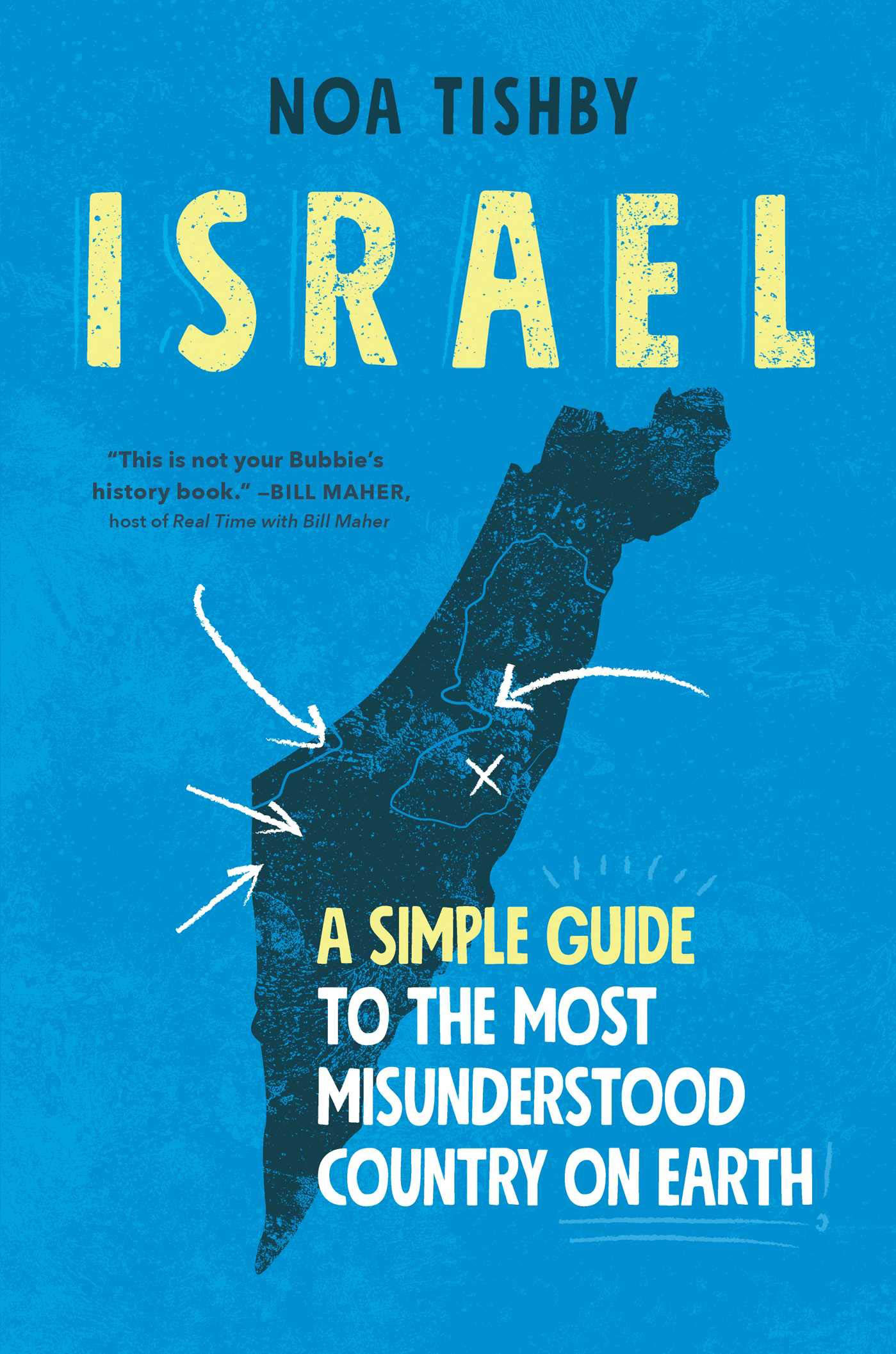 """Cover for """"Isreal: A simple Guide to the Most Misunderstood Country on Earth"""" by Noa Tishby"""